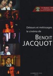 Detours Et Metissages Le Cinema De Benoit Jacquot + Dvd - Intérieur - Format classique