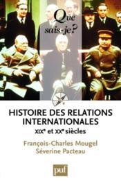 Histoire des relations internationales ; XIX et XX siècles (10e édition) - Couverture - Format classique