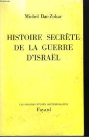 Histoire Secrete De La Guerre D'Israel. - Couverture - Format classique