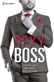 Vente livre :  Sexy boss ; Kane, Romain, Theo  - Lee-M+Green-A+Willia - Abby Green - Cathy Williams - Miranda Lee