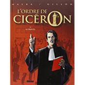 L'ordre de Cicèron t.1 ; le procès - Intérieur - Format classique