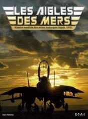 Les Aigles Des Mers, Les Avions Embarques - Couverture - Format classique