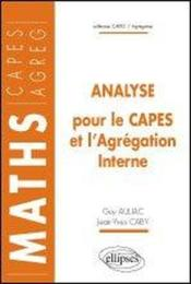 Analyse Pour Le Capes Et L'Agregation Interne Maths Capes Agreg - Couverture - Format classique