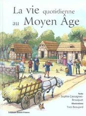 La Vie Quotidienne Au Moyen Age - Intérieur - Format classique