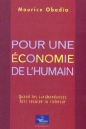 Pour une économie de l'humain. quand les surabondances font reculer la richesse - Couverture - Format classique