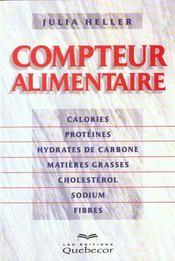 Compteur Alimentaire : Calories. Proteines. Hydrates De Carbone. Matieres Grasses. Cholesterol - Intérieur - Format classique