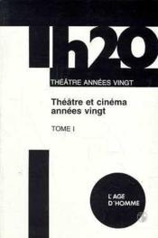 Theatre Et Cinema Des Annees Vingt Tome 1 - Couverture - Format classique