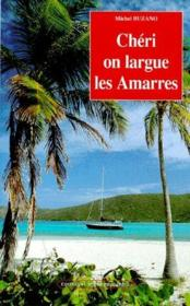 Vente  Chéri on largue les amarres  - Michel Buzano