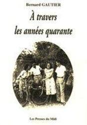 A Travers Les Annees Quarante - Intérieur - Format classique