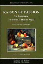 Raison et passion ; un hommage à l'oeuvre d'Hanna Segal - Intérieur - Format classique