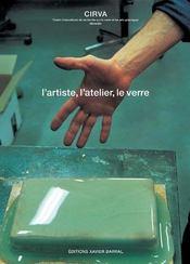 Cirva 1986-2006 ; l'artiste, l'atelier, le verre - Intérieur - Format classique
