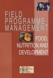 Field Programme Management: Food, Nutrition & Development - Couverture - Format classique