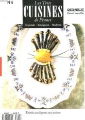 Les Trois Cuisines De France. Regionale, Bourgeoise, Moderne. N°4. Entrees Aux Legumes Avec Poisson. - Couverture - Format classique
