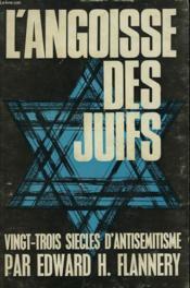 L'Angoisse Des Juifs. Vingt-Trois Siecles D'Antisemitisme. - Couverture - Format classique