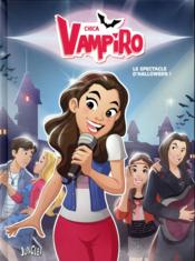 Vente  Chica Vampiro T.2 ; le spectacle d'Halloween !  - Veronique Grisseaux