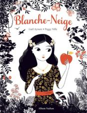 Vente livre :  Blanche-Neige  - Peggy Nille - Gael Aymon