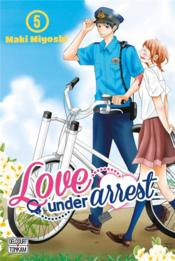 Vente livre :  Love under arrest T.5  - Maki Miyoshi