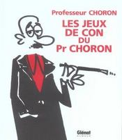 Les Jeux De Con Du Professeur Choron - Intérieur - Format classique