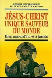 Jesus-Christ Unique Sauveur Du Monde - Couverture - Format classique