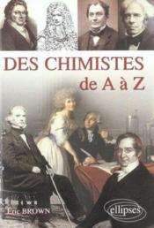 Des Chimistes De A A Z - Couverture - Format classique