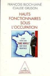 Hauts-Fonctionnaires Sous L'Occupation - Couverture - Format classique