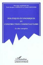 Politiques Economiques Et Construction Communautaire ; Le Choc Europeen - Intérieur - Format classique