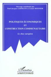 Politiques Economiques Et Construction Communautaire ; Le Choc Europeen - Couverture - Format classique