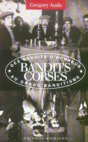 Bandits corses ; des bandits d'honneur au grand banditisme - Intérieur - Format classique