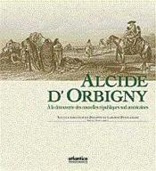 Alcide Dorbigny A La Decouverte Des Nouvelles Republiques Sud-Americaines - Couverture - Format classique