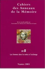 CAHIERS DES ANNEAUX DE LA MEMOIRE T.5 ; les femmes dans la traite et l'esclavage - Couverture - Format classique