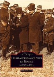 Les grandes manoeuvres en France de 1901 à 1913 - Couverture - Format classique