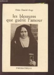 Blessures Que Guerit L'Amour - Couverture - Format classique