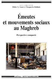 Emeutes et mouvements sociaux au Maghreb ; perspective comparee - Couverture - Format classique