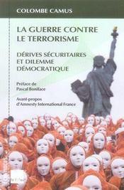 La guerre contre le terrorisme ; dérives sécuritaires et dilemme démocratique - Intérieur - Format classique