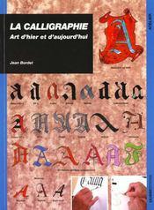 La calligraphie ; art d'hier et d'aujourd'hui - Intérieur - Format classique