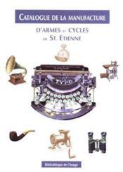 Catalogue De La Manufacture D'Armes Et Cycles De Saint Etienne - Couverture - Format classique