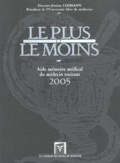 Le Plus Et Le Moins ; Aide-Memoire Medical Du Medecin Traitant 2005 - Intérieur - Format classique