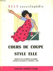 Cours De Coupe. Style Elle. Collection : Elle Encyclopedie N° 5 - Couverture - Format classique