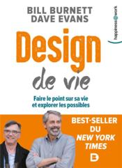 Vente  Design de vie ; faire le point sur sa vie et explorer les possibles  - Bill Burnett - Dave Evans