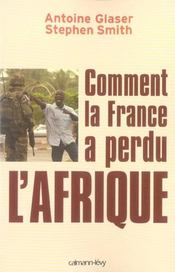 Vente  Comment la france a perdu l'afrique  - Smith-S+Glaser-A - Stephen Smith - Smith/Glaser
