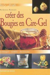 Creer Des Bougies En Cire Gel - Couverture - Format classique