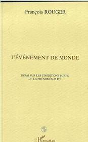 L'Evenement De Monde : Essai Sur Les Conditions Pures De La Phenomenalite - Intérieur - Format classique
