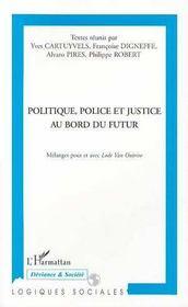 Politique, Police Et Justice Au Bord Du Futur - Intérieur - Format classique