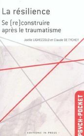 La Resilience ; Se (Re)Construire Apres Le Traumatisme - Intérieur - Format classique