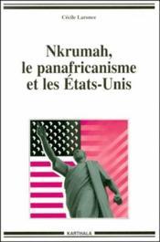 Nkrumah, le panafricanisme et les etats-unis - Couverture - Format classique
