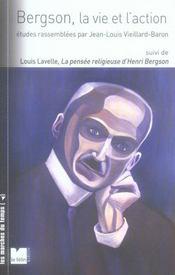 Bergson, la vie et l'action - Intérieur - Format classique