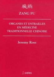 Zang fu ; organes et entrailles en médecine traditionnelle chinoise - Couverture - Format classique