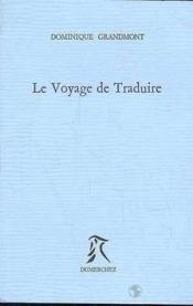 Voyage De Traduire (Le) - Couverture - Format classique