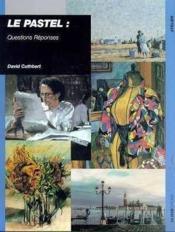 Le pastel : questions réponses - Couverture - Format classique