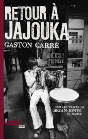 Retour à Jajouka ; sur les traces de Brian Jones au Maroc - Couverture - Format classique